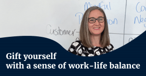 Gift yourself with a sense of work-life balance