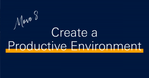 10 moves to boost productivity in 2021 -Create a productive environment